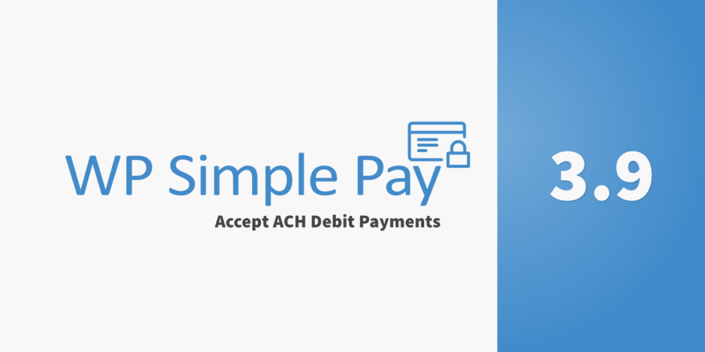 WP Simple Pay Pro 3.8 Released - Accept ACH Debit Payments